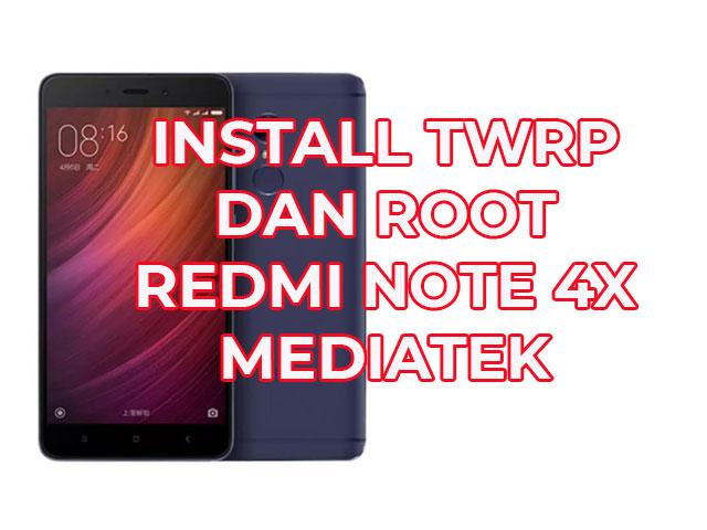 Tutorial Pasang TWRP dan ROOT Redmi Note 4 Mediatek Dengan