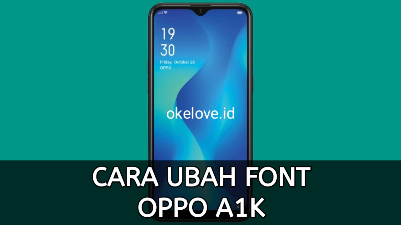 Cara Ubah Font OPPO A1K