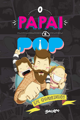 O Papai é Pop em quadrinhos na @belasletras
