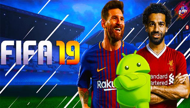 تحميل لعبة فيفا FIFA 2019 الجديدة والتى اصبحت متاحة على اندرويد