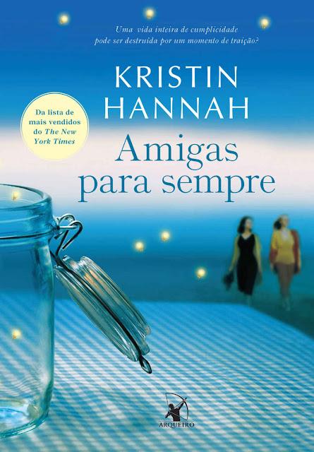 Amigas para sempre Kristin Hannah