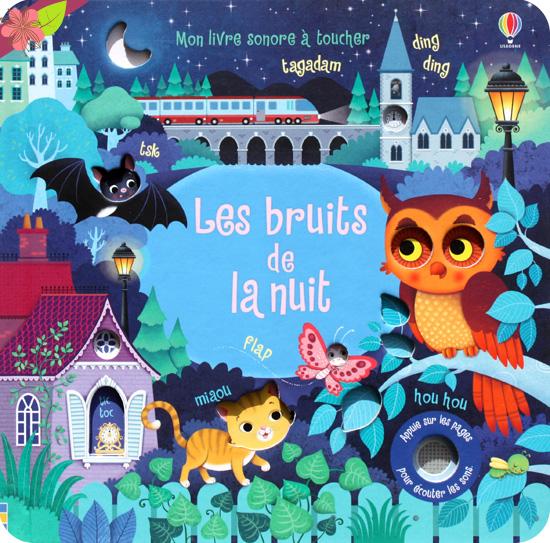 Les bruits de la nuit - Mon livre sonore à toucher- Usborne
