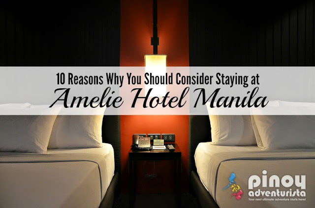 10 Reasons Why You Should Consider Staying at Amelie Hotel Manila