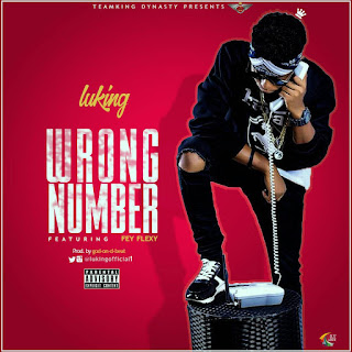 Lu King – Wrong Number Ft Fey Flexy(Prod by god On The Beat) 1