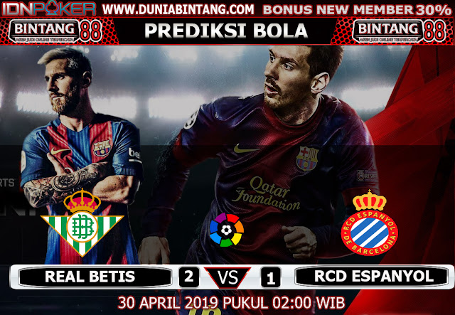 Prediksi Bola Real Betis vs RCD Espanyol 30 April 2019