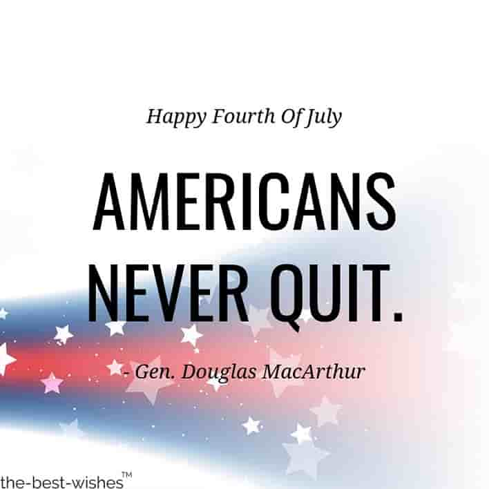 gen donglas macarthur americans never quit happy fourth of july