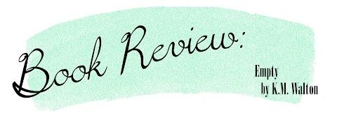 Book Review: Empty by K.M. Walton