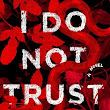Review of I Do Not Trust You by Laura J. Burns & Melinda Metz