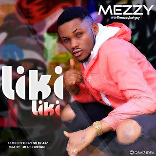 Mezzy – Liki Liki