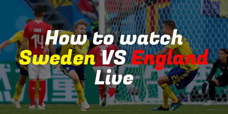 52355b945 FIFA World Cup 2018 :-Sweden vs England Live Stream Quarter-Final ...