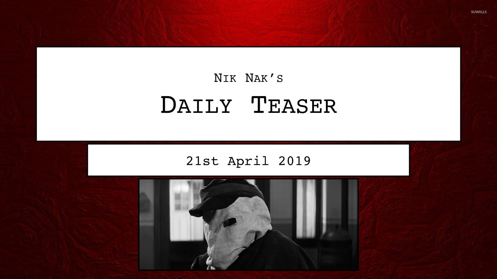 8ed2de046a2 Nik Nak s Old Peculiar  Nik Nak s Daily Teaser — 21st April 2019