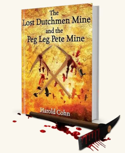 The Lost Dutchmen Mine and the Peg Leg Pete Mine
