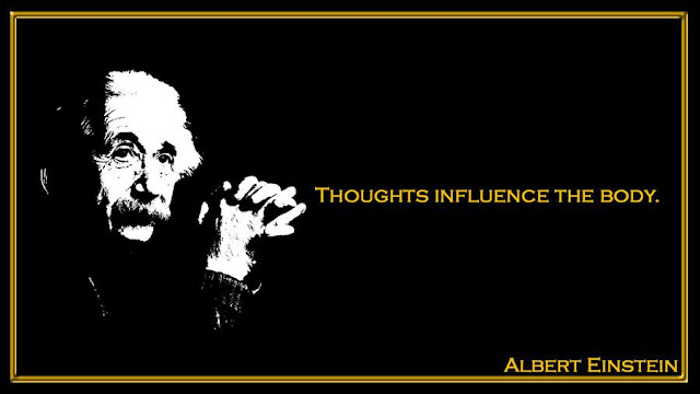 Thoughts influence the body Albert Einstein quotes