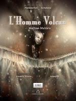 http://exulire.blogspot.fr/2016/05/lhomme-volcan-mathias-malzieu.html