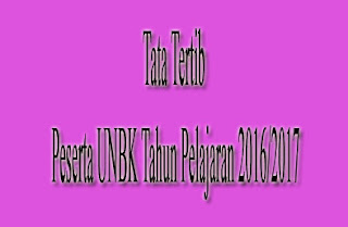 Tata Tertib Peserta UNBK Tahun Pelajaran 2016/2017