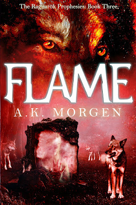 Now Available! Flame (The Ragnarök Prophesies, #3) by A.K. Morgen 2