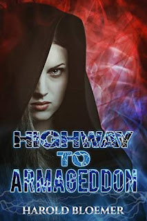 Highway To Armageddon - a post-apocalyptic thriller by Harold Bloemer