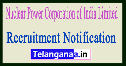 NPCIL Nuclear Power Corporation of India Limited Recruitment Notification