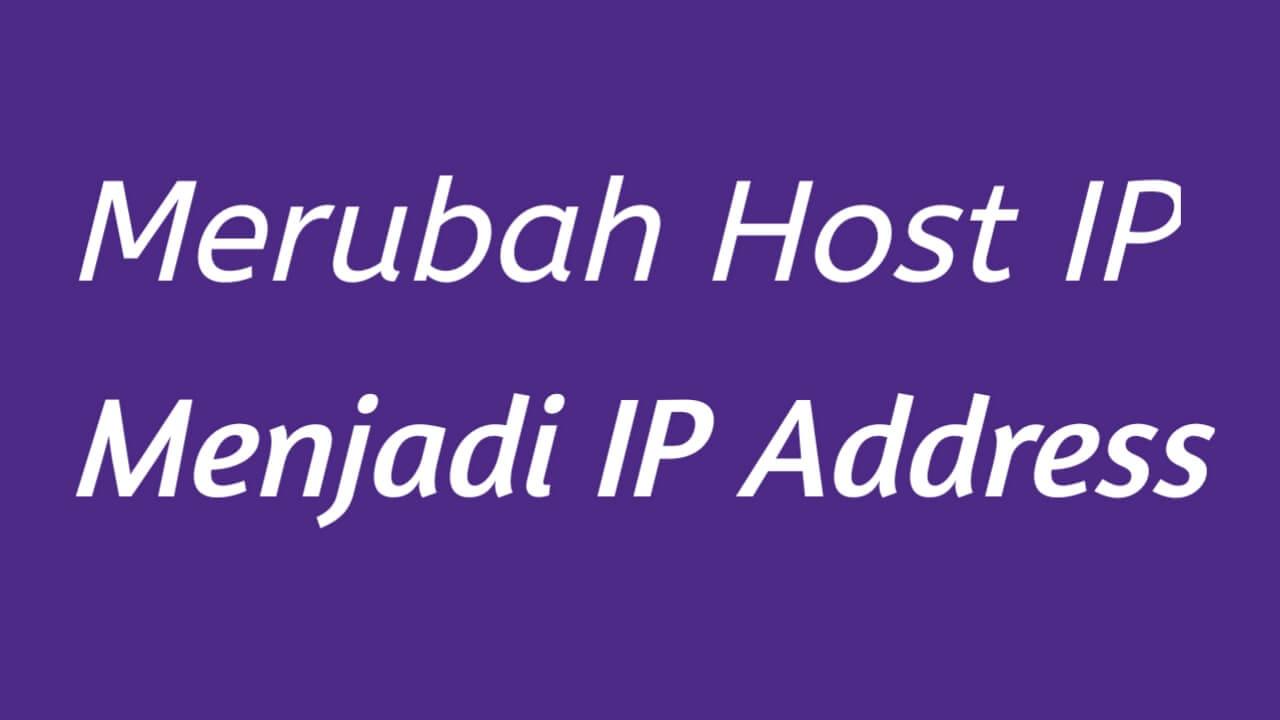 Cara merubah Host IP Addr menjadi IP Address