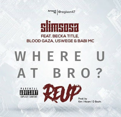 Slim Sosa Ft Becka Title , Blood Gaza , Uswege & Babi Mc – Where U At Bro ( Re – Up )