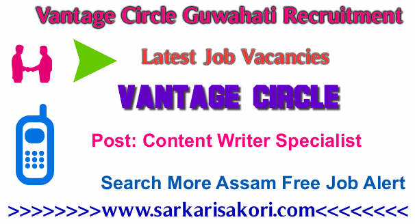 Vantage Circle Guwahati Recruitment 2017 Content Writer Specialist