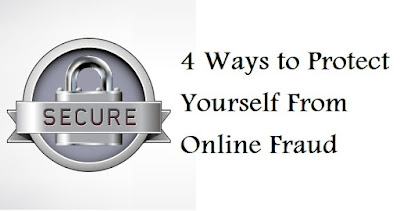 4 Ways to Protect Yourself From Online Fraud