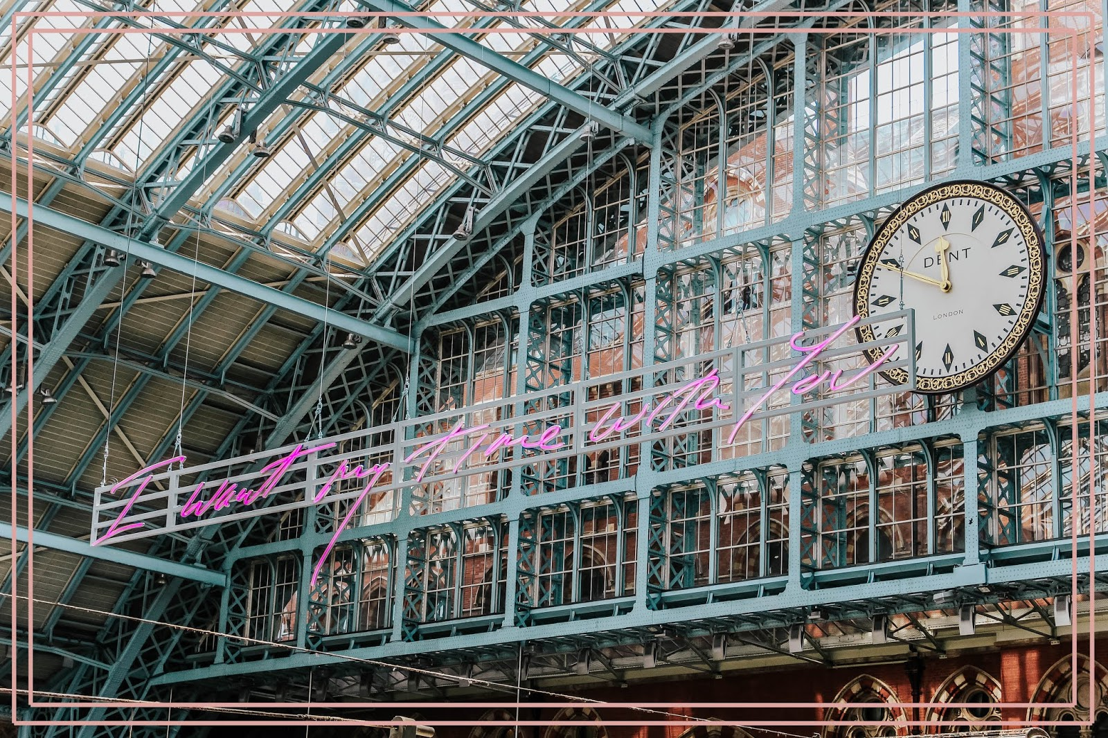 St Pancras Station I Want My Time With You Neon Sign