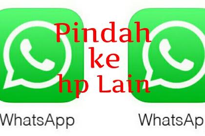 Memindahkan Chat  Whatsapp Ke Hp Android Baru