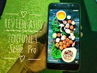 Review Asus Zenfone 4 Selfie Pro dipake buat Harian