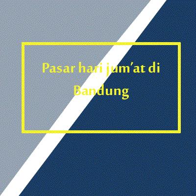 pasar-hari-jumat-di-bandung-notes-asher