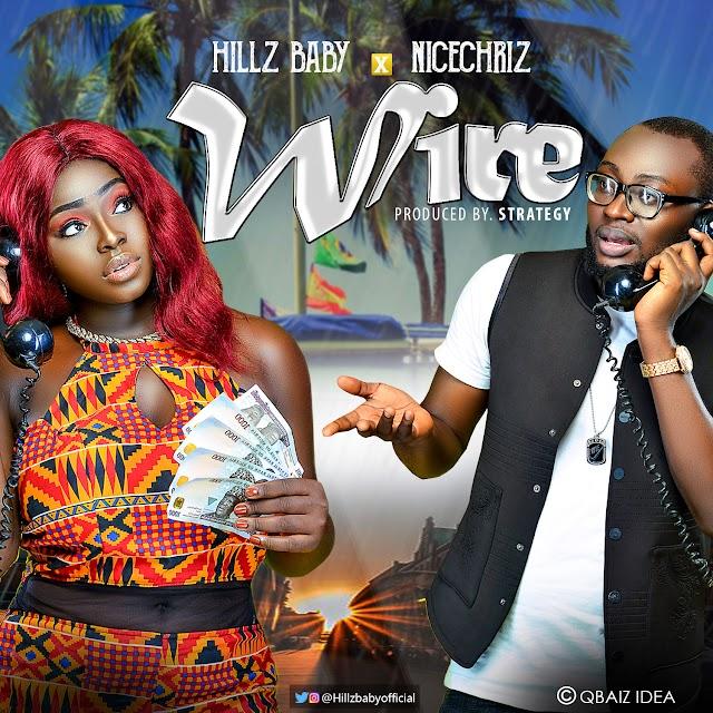 [Music]: Hillzbaby X Nicechriz - Wire || @hillzbabyofficial