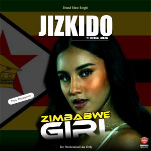 Jizkido – Zimbabwe Girl (prod. Ehmmyzion)