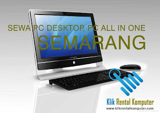 pusat sewa rental komputer pc desktop pc all in one di Semarang, jasa rental komputer Semarang