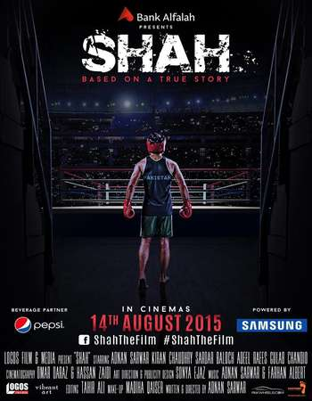 Poster Of Shah 2015 Pakistani 720p HDRip ESubs x264 Watch Online Free Download Worldfree4u