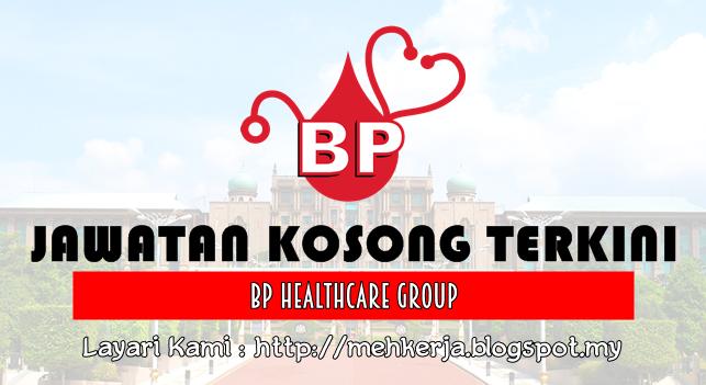 Jawatan Kosong Terkini 2016 di BP Healthcare Group