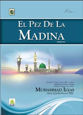 Download: El Pez de La Madina pdf in Spanish by Ilyas Attar Qadri