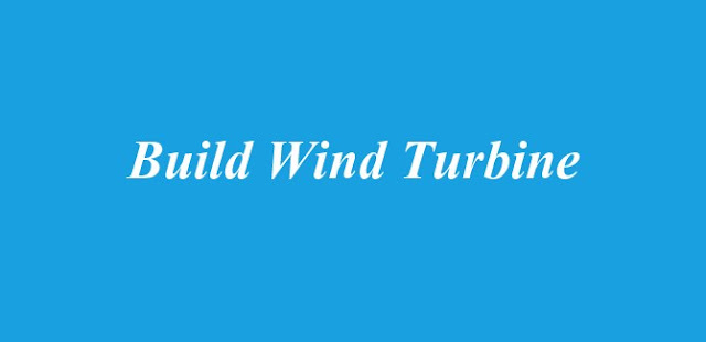 Build Wind Turbine