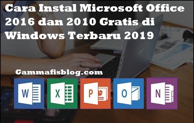 Cara Instal Microsoft Office 2016 dan 2010 Gratis di Windows Terbaru 2019