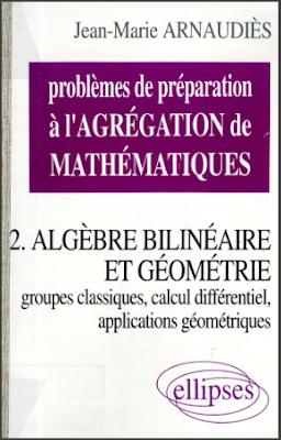 Télécharger Livre Gratuit Problèmes de préparation à l'agrégation de mathématiques - Algèbre bilinéaire et géométrie pdf
