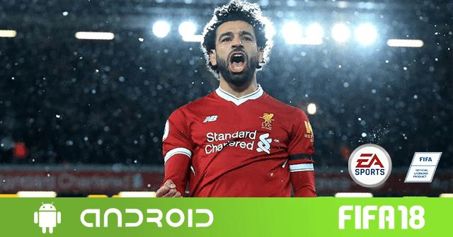 تحميل لعبة Fifa 2018 اَخر إصدار لجميع هواتف الأندرويد