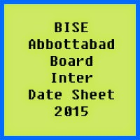 Abbottabad Board Inter Date Sheet 2017, Part 1 and Part 2