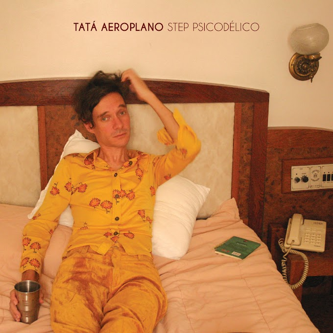 O encontro, amor e amizade de Step Psicodélico, terceiro álbum de Tatá Aeroplano
