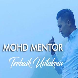 Mohd Mentor Terbaik Untukmu
