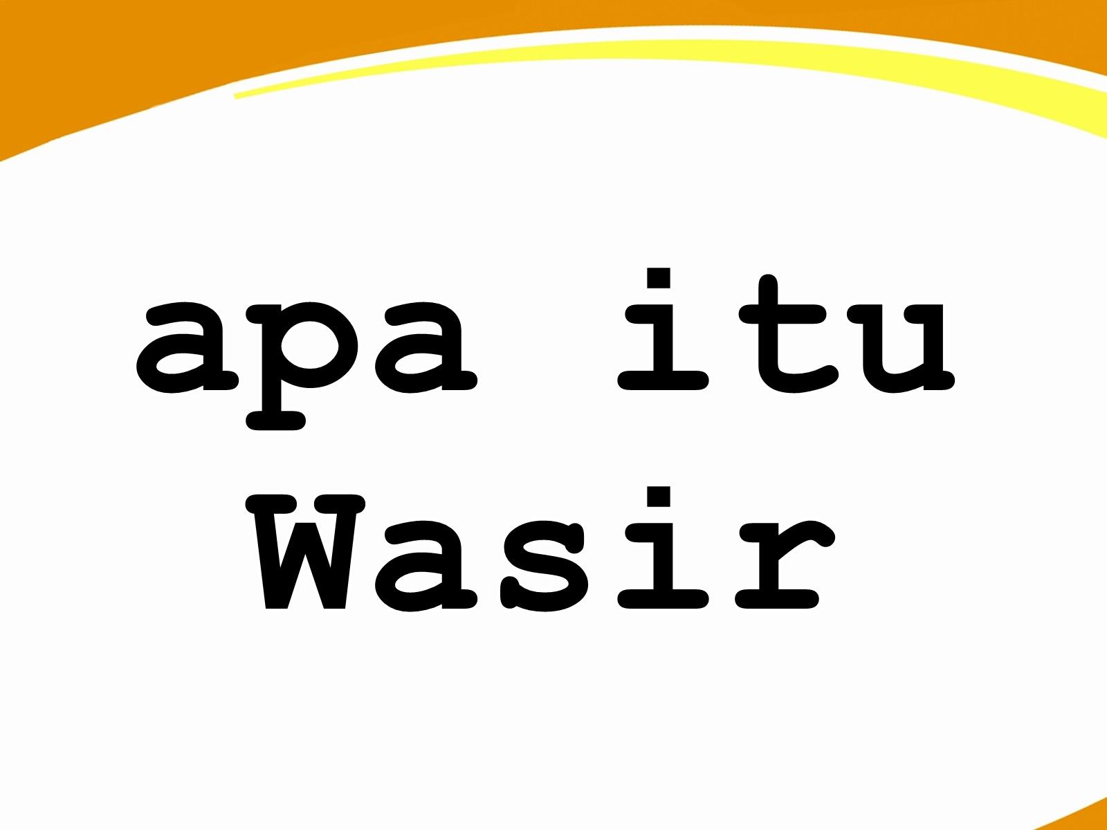 Apa Itu Wasir