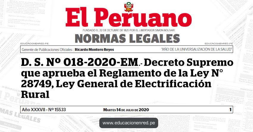 D. S. Nº 018-2020-EM.- Decreto Supremo que aprueba el Reglamento de la Ley N° 28749, Ley General de Electrificación Rural