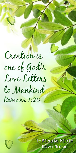 Nature is One of God's Love Letters - A Way He Speaks To Us - Romans 1:20