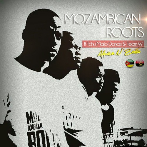 Mozambican Roots Feat. Team W-Mix & Tchu Mario Dance - Africa N'zoto (Instrumental Mix)