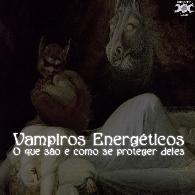Vampiros Energéticos: O que são e como se proteger deles