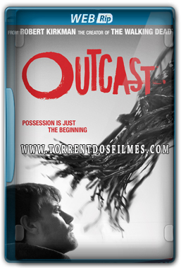 Outcast 1ª Temporada (2016) Torrent – WEB-Rip 720p Dual Áudio