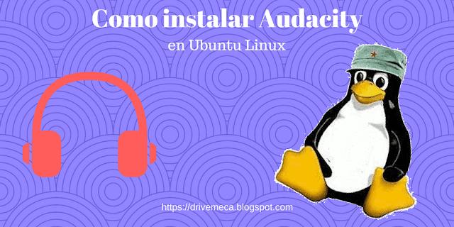 Como instalar Audacity en Ubuntu Linux